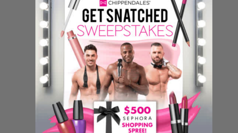 Chippendales Get Snatched Sweepstakes