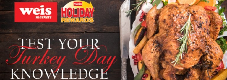 Weis Markets Test Your Turkey Day Knowledge Sweepstakes