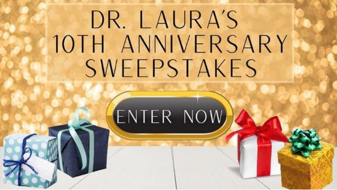 Dr Laura 10th Anniversary Sweepstakes