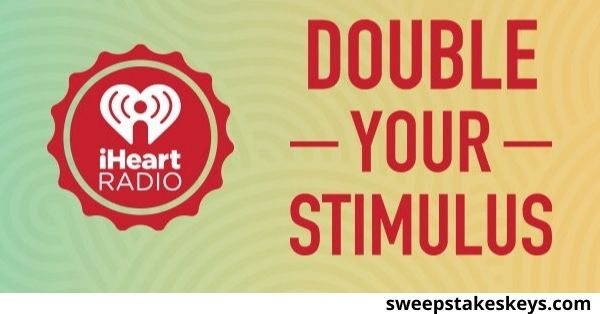 IHeartRadio Double Your Stimulus Sweepstakes