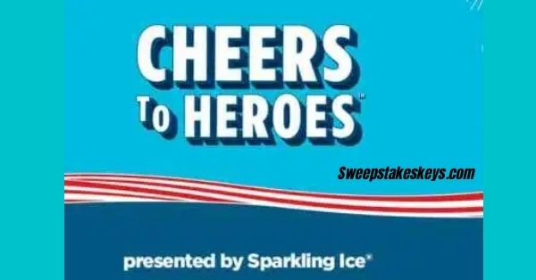 Sparkling Ice Cheers To Heroes Sweepstakes