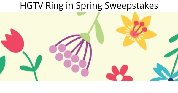 HGTV Ring in Spring Sweepstakes