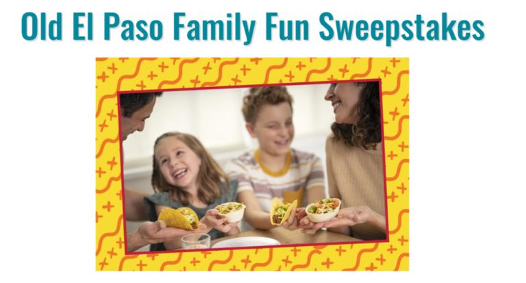 The Old El Paso Family Fun Sweepstakes